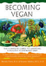 Becoming Vegetarian: The Complete Guide to Adopting a Healthy Vegetarian  Diet by Vesanto Melina, Brenda Davis, and Victoria Harrison